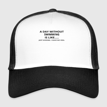 day without geschenk gift like love swimming - Trucker Cap