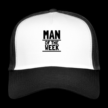 Man of the week - Trucker Cap