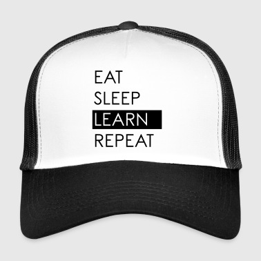 EAT SLEEP LEARN REPEAT - Student Life - Trucker Cap