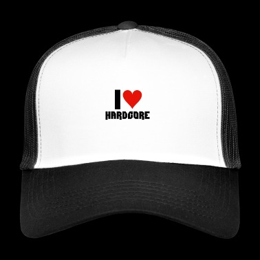I love Hard Core - Trucker Cap