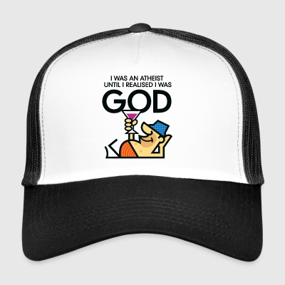 I Was An Atheist Until I Realized That I Am God - Trucker Cap