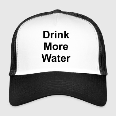 Drink More Water - Trucker Cap