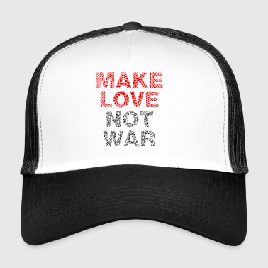 make Love not War Schriftzug - Trucker Cap