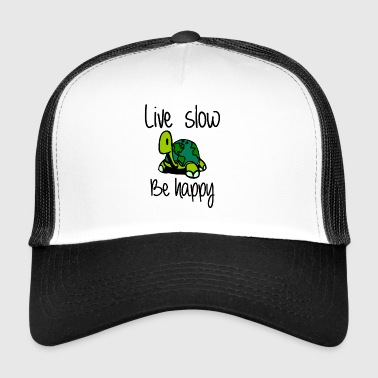 Live slow be happy - Trucker Cap