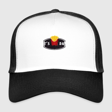 its pommes day Pommes frites Tag fastfood nerd lol - Trucker Cap