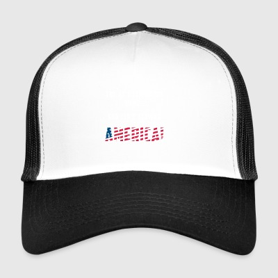 TRY AS HARD AS YOU WANT GOD IS NOT LEAVING AMERICA - Trucker Cap
