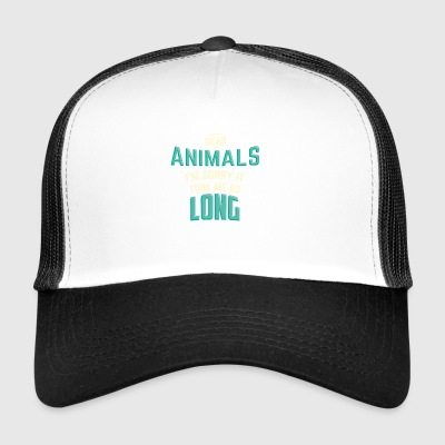 DEAR ANIMALS I'M SORRY IT TOOK ME SO LONG - Trucker Cap