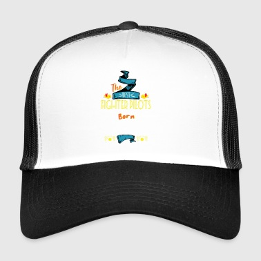 Best Fighter Pilots are Born in January Gift Idea - Trucker Cap