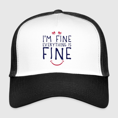 quote cloud i am fine everything happy funny e - Trucker Cap