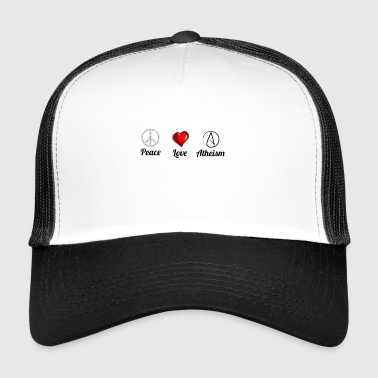 Peace Love Atheism Gift - Trucker Cap