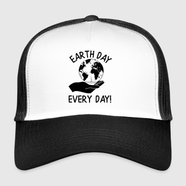 Earth Day Every Day Awareness - Trucker Cap