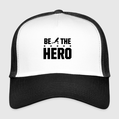 be the hero Fencing - Be the hero in fencing - Trucker Cap