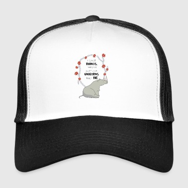 I Like Rhinos they re just like UNICORN but FAT. - Trucker Cap