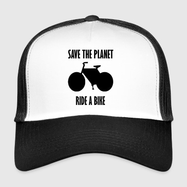 save the planet ride a bike - Trucker Cap