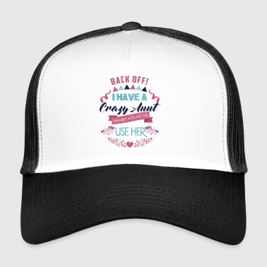 I Have a Crazy Aunt I'm Not Afraid to Use Her - Trucker Cap