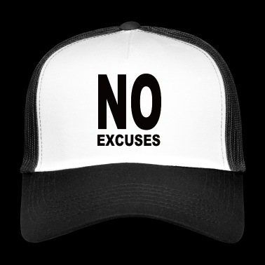 No Excuses | Non, Excuses | pas d'excuses - Trucker Cap