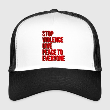 Stop Violence Give Peace To Everyone T-Shirt | NaKos - Trucker Cap