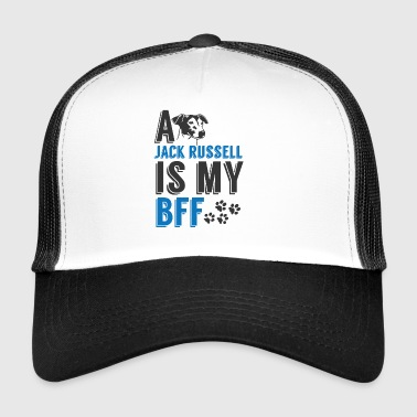 Dog / Jack Russell: A Jack Russell Is My BFF - Trucker Cap