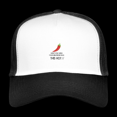 Hot girlfriend - Trucker Cap
