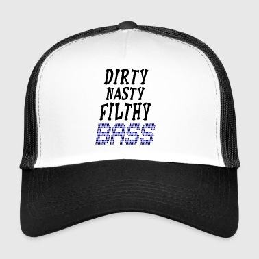 dirty nasty filthy bass - Trucker Cap