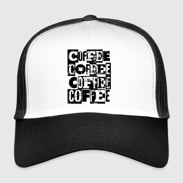 Coffee Coffee Coffee - Trucker Cap