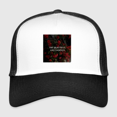 the Beautiful and Damned - Trucker Cap
