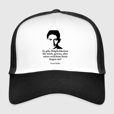 Kafka: There are possibilities for me, certainly - Trucker Cap