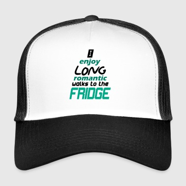 i enjoy long romantic walks - Trucker Cap