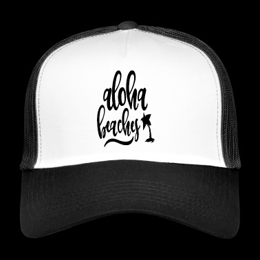 Aloha beaches! - Trucker Cap