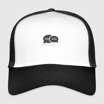 Praten over ... - Trucker Cap