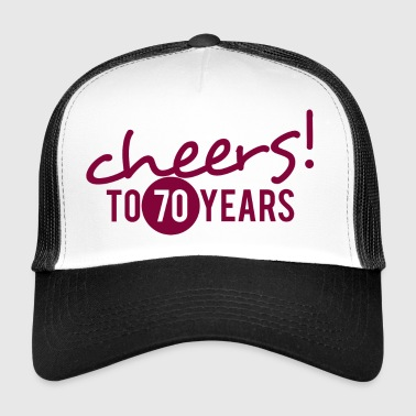 70 ° compleanno: Cheers! A 70 anni! - Trucker Cap