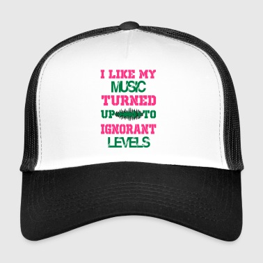 i like my music turned up to levels - Trucker Cap