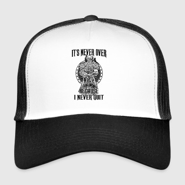 It s never over because I never quit (dunkel) - Trucker Cap