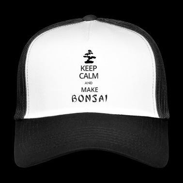 Keep Calm and make Bonsai - Trucker Cap
