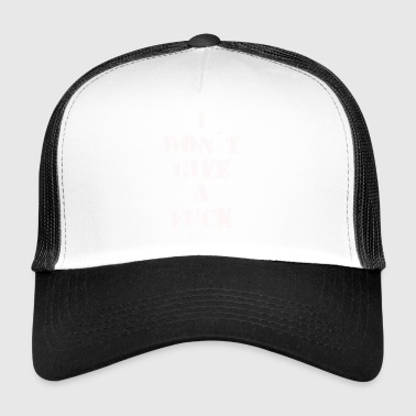 I don d give a fuck - Trucker Cap