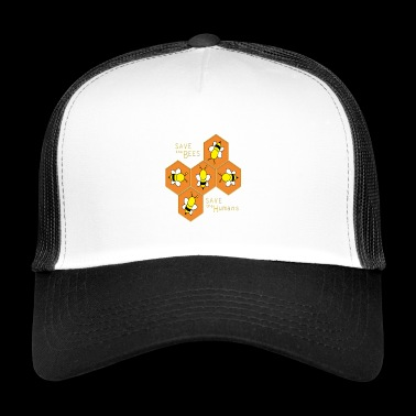 Save the bees, save the Humans - Trucker Cap