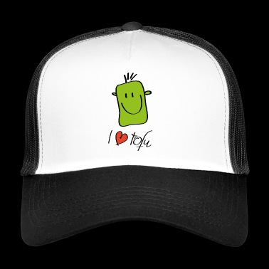 I love tofu - Trucker Cap