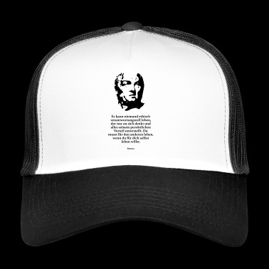 Seneca: No one can be ethically responsible - Trucker Cap