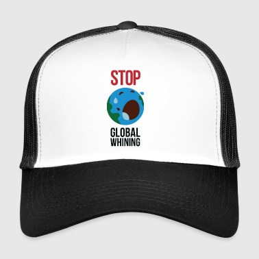Stopp Global Whining! - Trucker Cap