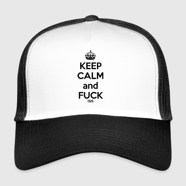Keep calm and F * ck ISIS - Trucker Cap