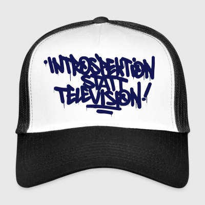 Introspection instead Television - Trucker Cap