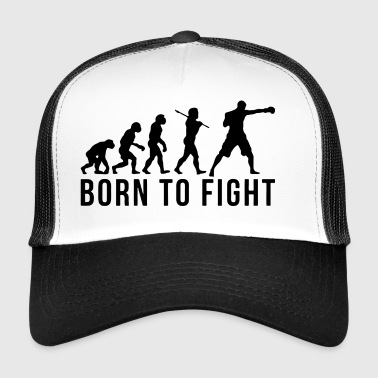 BORN TO FIGHT - Trucker Cap