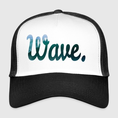 Wave. - Trucker Cap