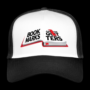 Reading bookmarks are for publishers books readers - Trucker Cap