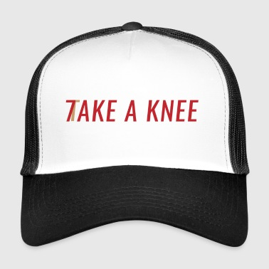 Take A Knee I Am With Kap Shirt Nr 7 Kap - Trucker Cap