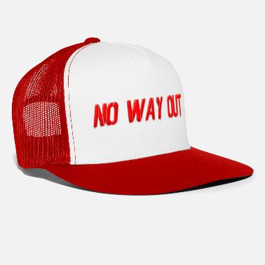 NO WAY OUT - Trucker Cap