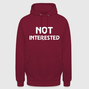 Not interested - Felpa con cappuccio unisex
