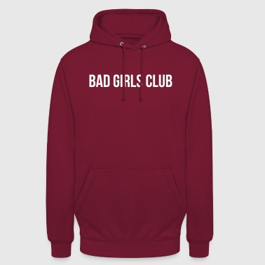 Bad Girls Club - Bluza z kapturem typu unisex
