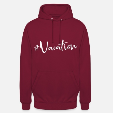 Vacation vacation vacation - Unisex Hoodie