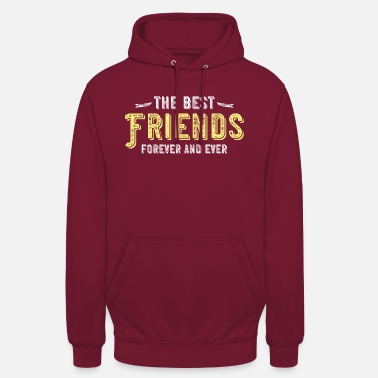 Friends Forever best friends forever friends forever - Unisex Hoodie